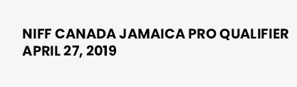 NIFF Canada Jamaica Pro Qualifier – April