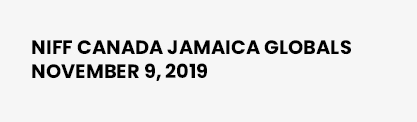 NIFF Canada Jamaica Globals – November 9, 2019